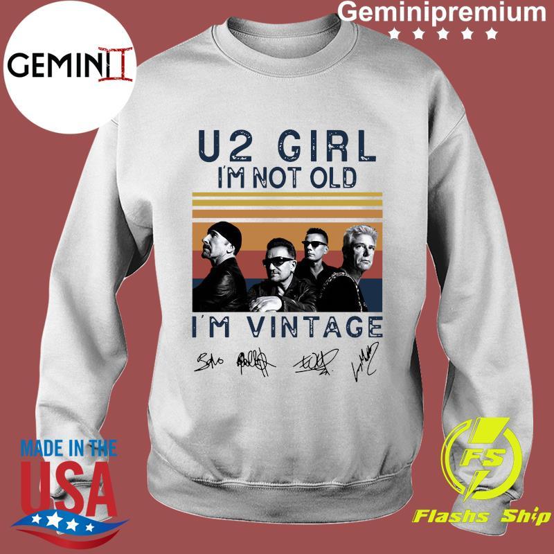 U2 Girl I'm Not Old I'm Vintage Signatures Shirt Sweater