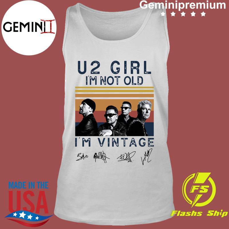U2 Girl I'm Not Old I'm Vintage Signatures Shirt Tank Top