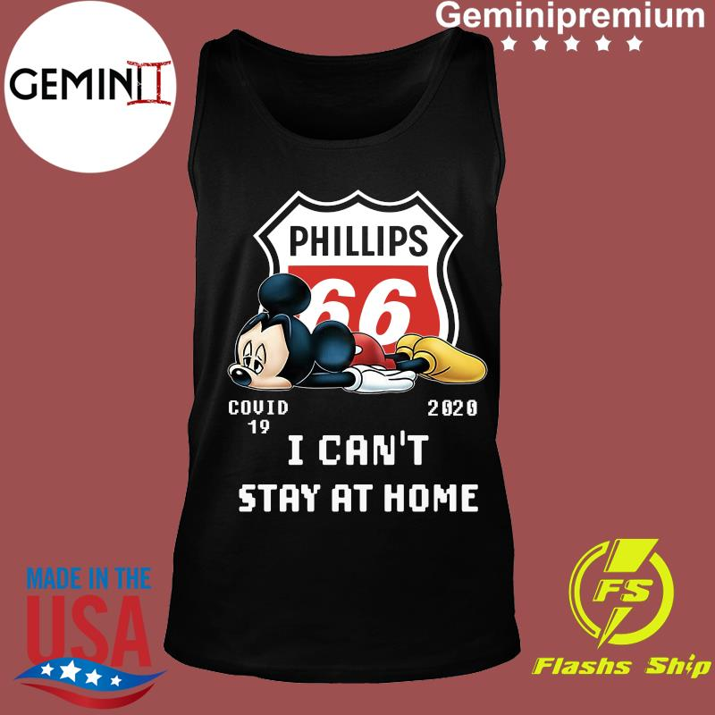 Mickey Mouse Phillips 66 Covid 19 2020 I Can't Stay At Home Shirt Tank top