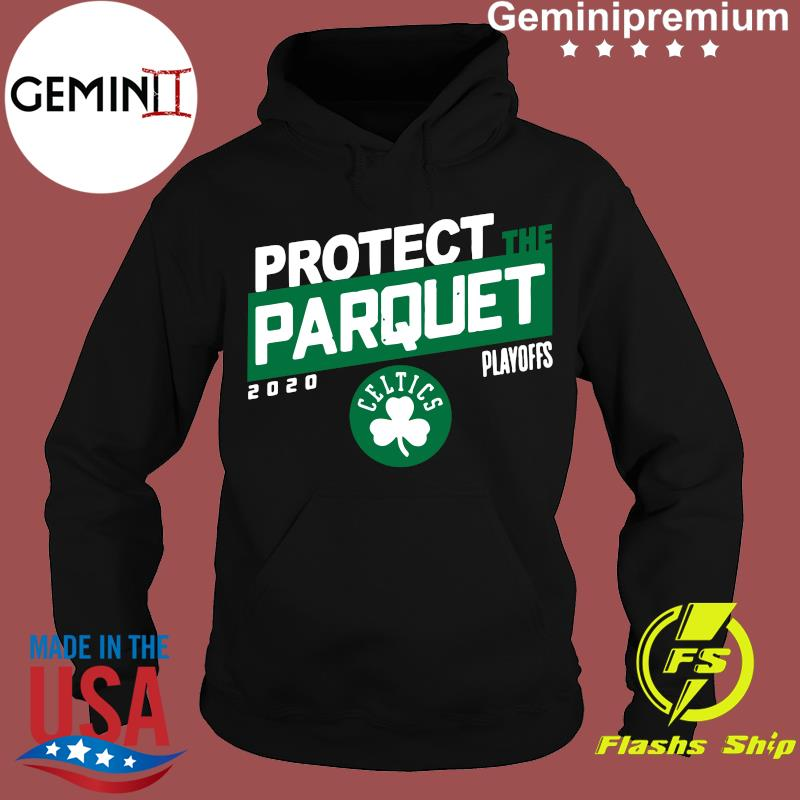 Protect The Parquet Boston Shirt Hoodie