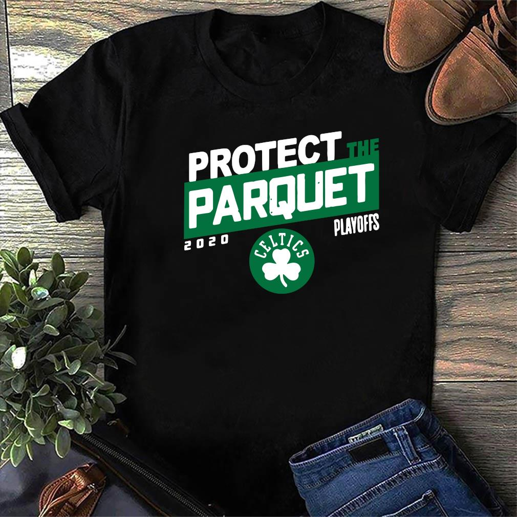 Protect The Parquet Boston Shirt