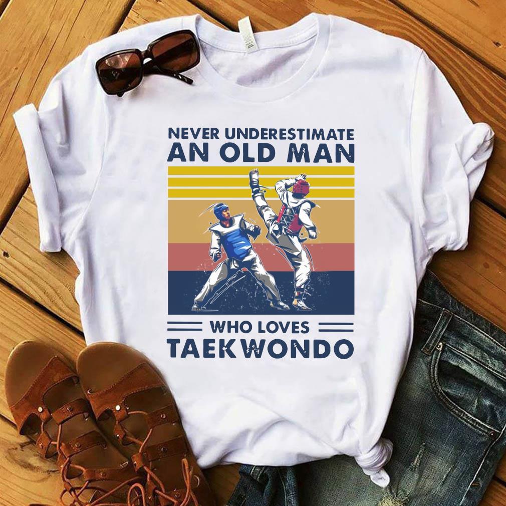 Never Underestimate An Old Man Who Loves Taekwondo Vintage Retro Shirt